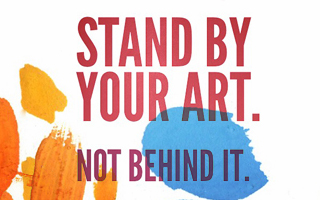 Stand by Your Art