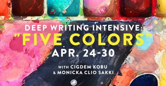 "Deep Writing Intensive: ""FIVE COLORS"""